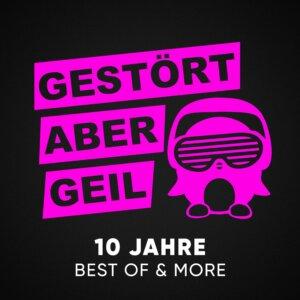 """Gestört Aber GeiL – """"Gestört Aber GeiL - 10 Jahre Best Of & More"""" (Kontor Records)"""