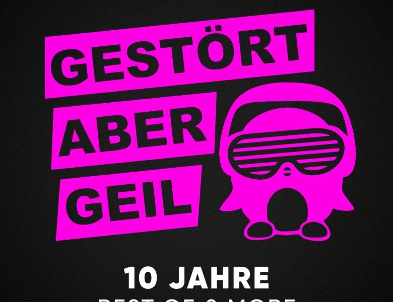 """Gestört Aber GeiL – """"Gestört Aber GeiL – 10 Jahre Best Of & More"""" (CD)"""