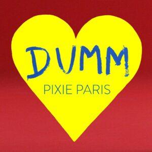 "Pixie Paris - ""DUMM"" (Single - Ultra Records)"