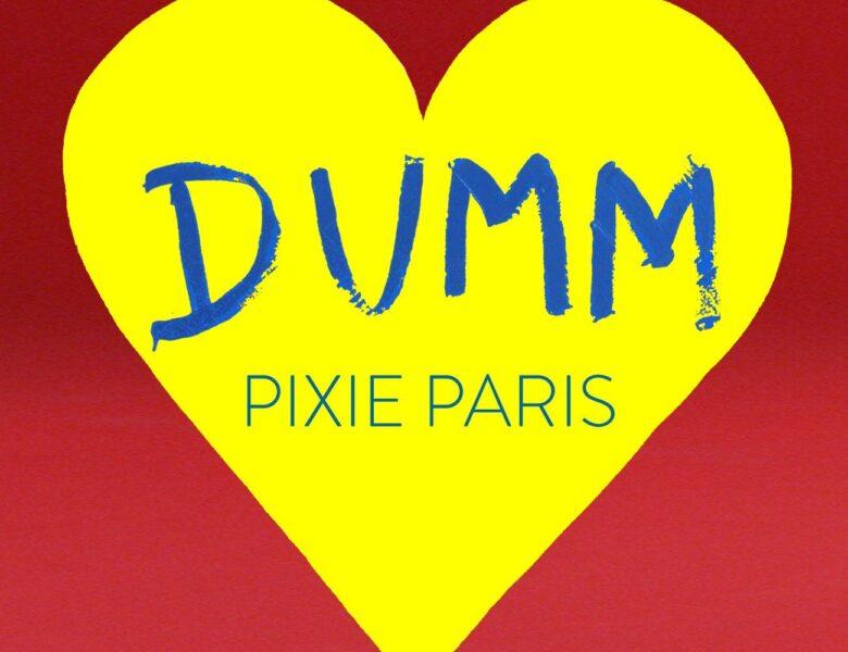 """Pixie Paris – """"DUMM"""" (Single)"""