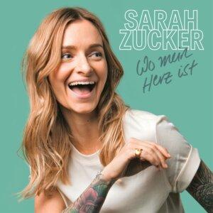 """Sarah Zucker - """"Wo Mein Herz Ist"""" (AIRFORCE 1 Records/Universal Music)"""