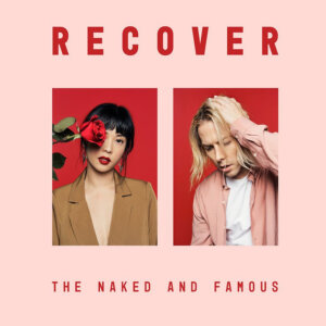"The Naked And Famous - ""Recover"" (Somewhat Damaged Ltd./AWAL)"