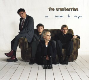"The Cranberries - ""No Need To Argue (Deluxe Edition)"" (Island/Universal)"