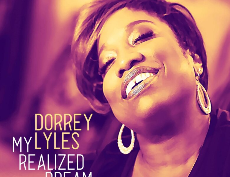 "Dorrey Lyles – ""My Realized Dream"""