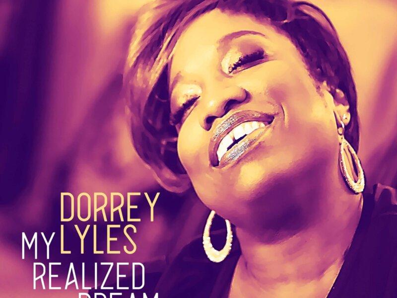 """Dorrey Lyles – """"My Realized Dream"""""""