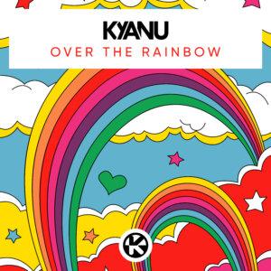 "KYANU - ""Over the Rainbow"" (Single - Kontor Records)"