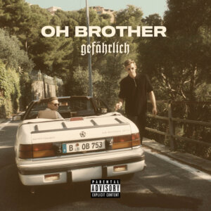 "Oh Brother - ""Gefährlich"" (Single – Jive Germany/Sony Music)"