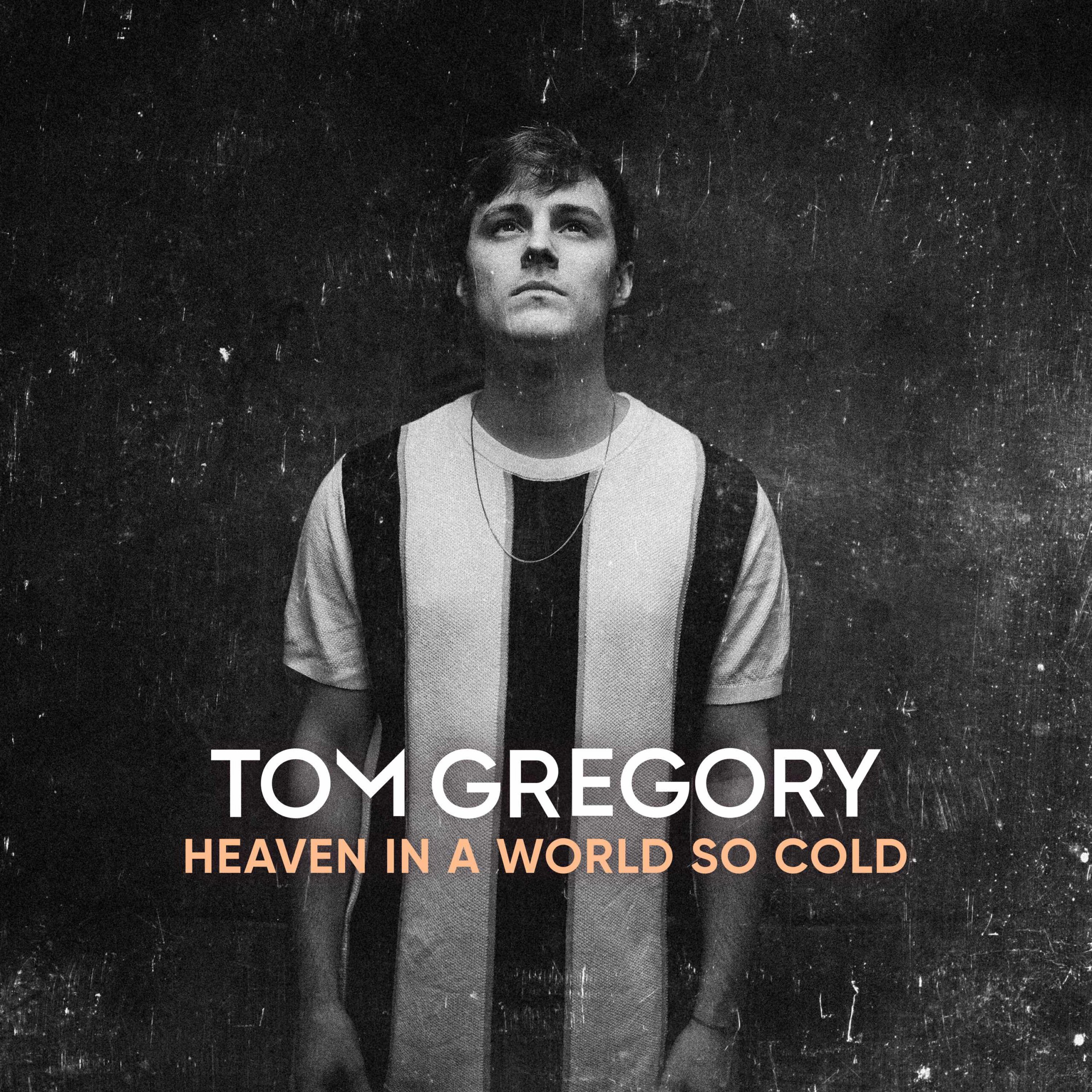 "Tom Gregory - ""Heaven In A World So Cold"" (Kontor Records/Edel)"