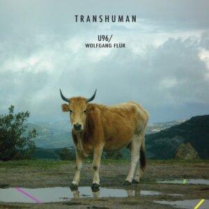 "U96 / WOLFGANG FLÜR - ""TRANSHUMAN"" (Unltd Recordings)"
