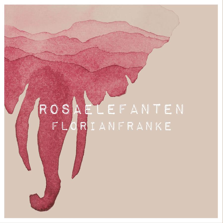 """Florian Franke – """"Rosa Elefanten"""" (recordJet/Edel)"""