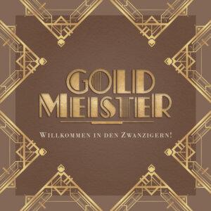 """Goldmeister - """"Willkommen in den Zwanzigern!"""" (Schallkunst/Electrola/Universal Music)"""