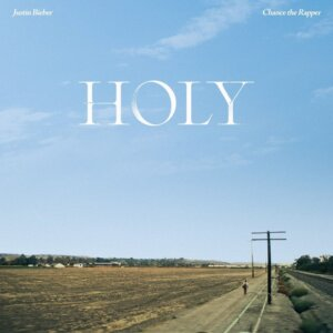 """Justin Bieber - """"Holy (feat. Chance The Rapper)"""" (Single – Universal Music)"""