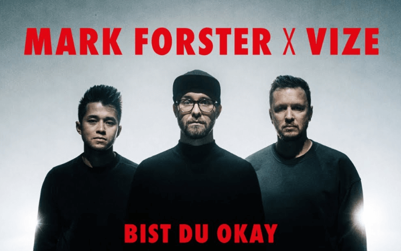 "Mark Forster x VIZE –   ""Bist Du Okay"" (Single + offizielles Video)"