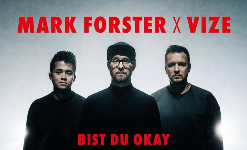 "Mark Forster x VIZE –   ""Bist Du Okay"" (Single + offizielles Video)"
