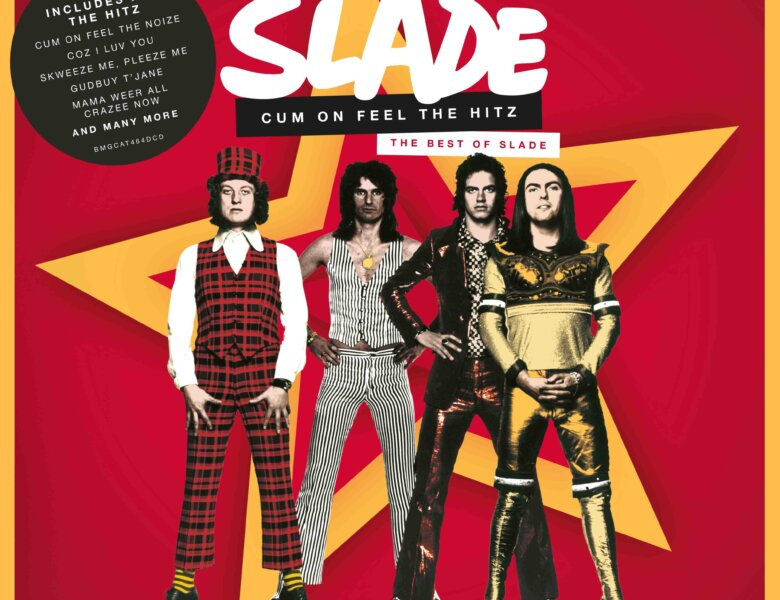 "Slade –  ""Cum On Feel The Hitz"""