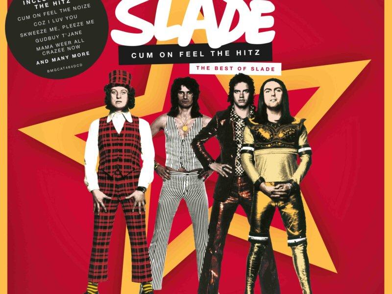 "Slade –  ""Cum On Feel The Hitz"""