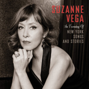 """Suzanne Vega - """"An Evening Of New York Songs And Stories"""" (Cooking Vinyl/Sony Music)"""