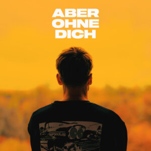 "Clueso – ""Aber Ohne Dich"" (Single – Epic/Sony Music)"