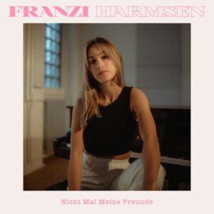 """Franzi Harmsen - """"Nicht Mal Meine Freunde"""" (Electrola/Universal Music)"""