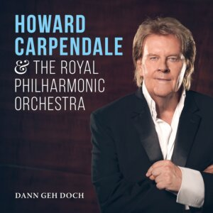 "Howard Carpendale & The Royal Philharmonic Orchestra - ""Dann Geh Doch"" (Single -Electrola/Universal Music)"