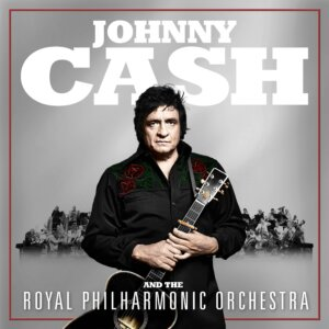 "Johnny Cash - ""Johnny Cash & The Royal Philharmonic Orchestra"" (Columbia/Legacy/Sony Music)"
