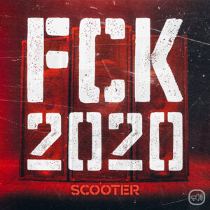 "Scooter - ""FCK 2020"" (Single - Kontor Records)"