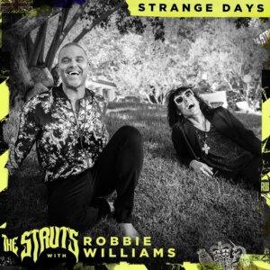 "The Struts feat. Robbie Williams - ""Strange Days"" (Single – Interscope/Universal)"