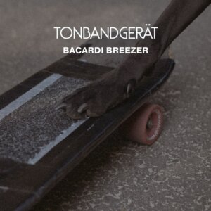 "Tonbandgerät - ""Bacardi Breezer"" (Single - BMG Rights Management)"