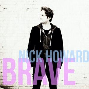 "Nick Howard - ""Brave"" (Single - Satellite Music)"