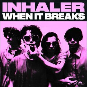 "Inhaler - ""When It Breaks"" (Single - Polydor/Universal)"