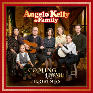 """Angelo Kelly & Family - """"Coming Home For Christmas"""" (Electrola/Universal Music)"""