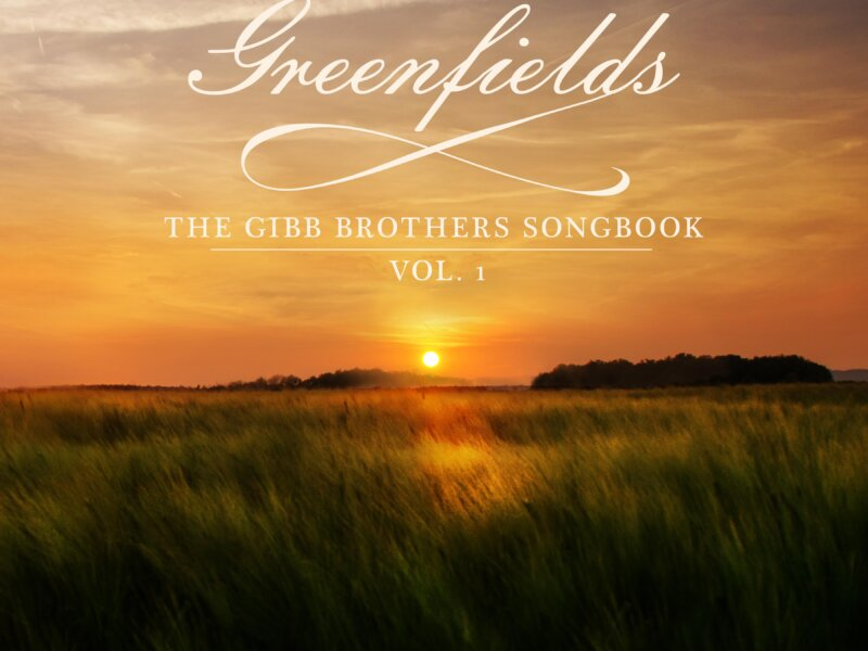 "Barry Gibb & Friends – ""Greenfields – The Gibb Brothers´ Songbook, Vol. 1"" (Album Review)"