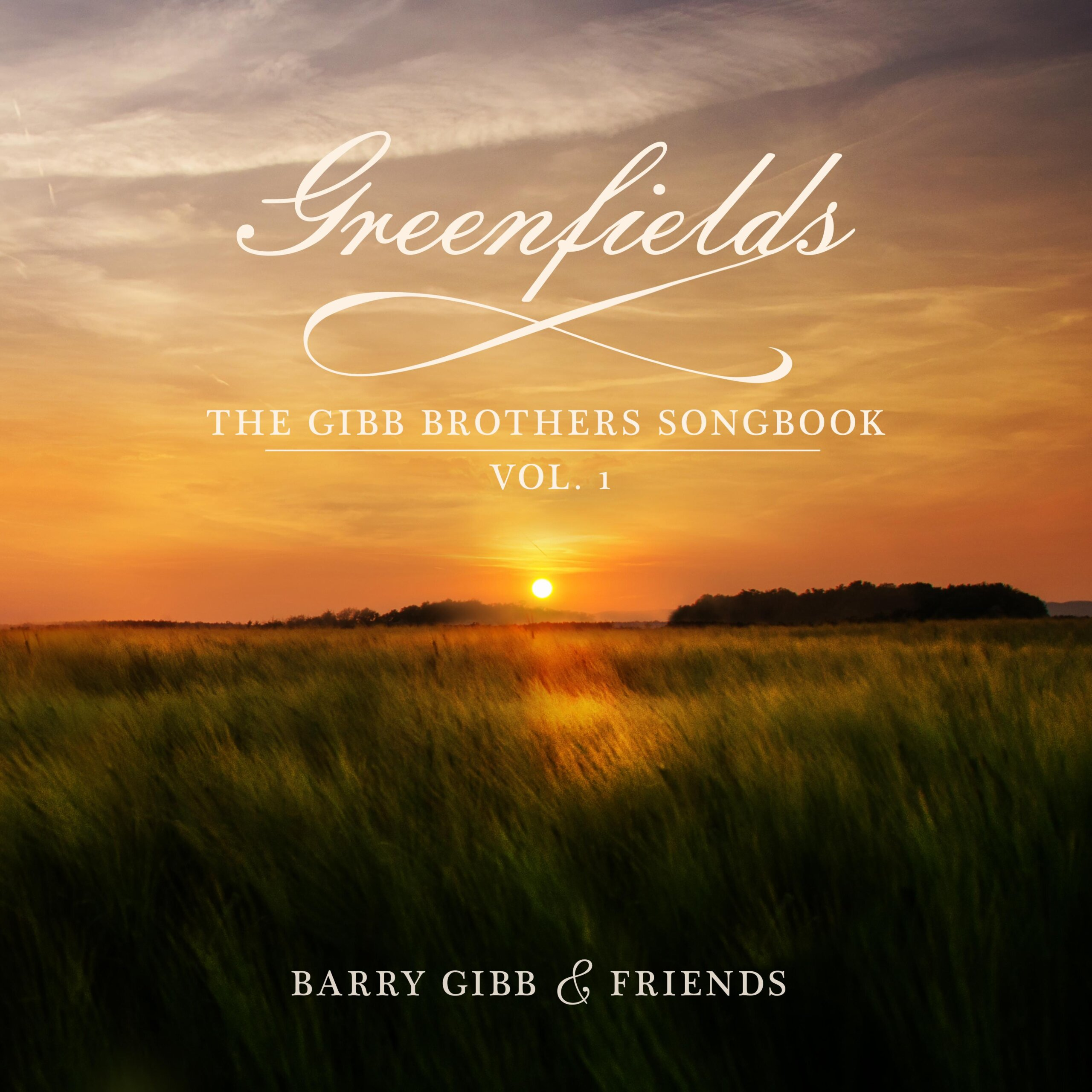 Greenfields – The Gibb Brothers´ Songbook, Vol. 1 von Barry Gibb & Friends