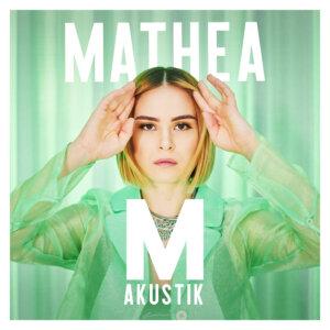 "Mathea - ""M Akustik"" (Sony Music)"