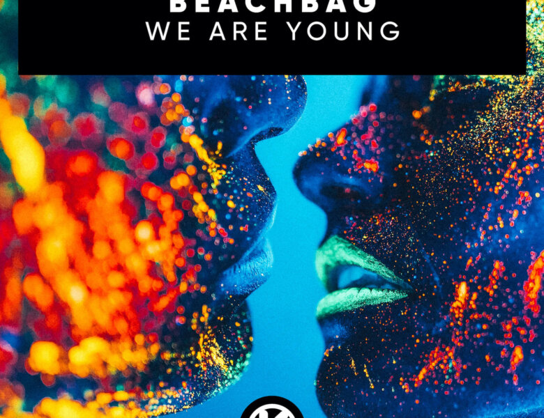 """Beachbag – """"We Are Young"""" (Single + offizielles Video)"""