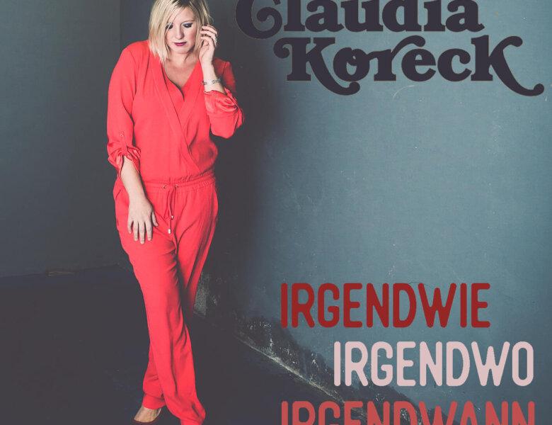 "Claudia Koreck – ""Irgendwie Irgendwo Irgendwann"" (Single)"