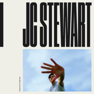"JC Stewart – ""I Need You To Hate Me"" (Single - Warner Music)"