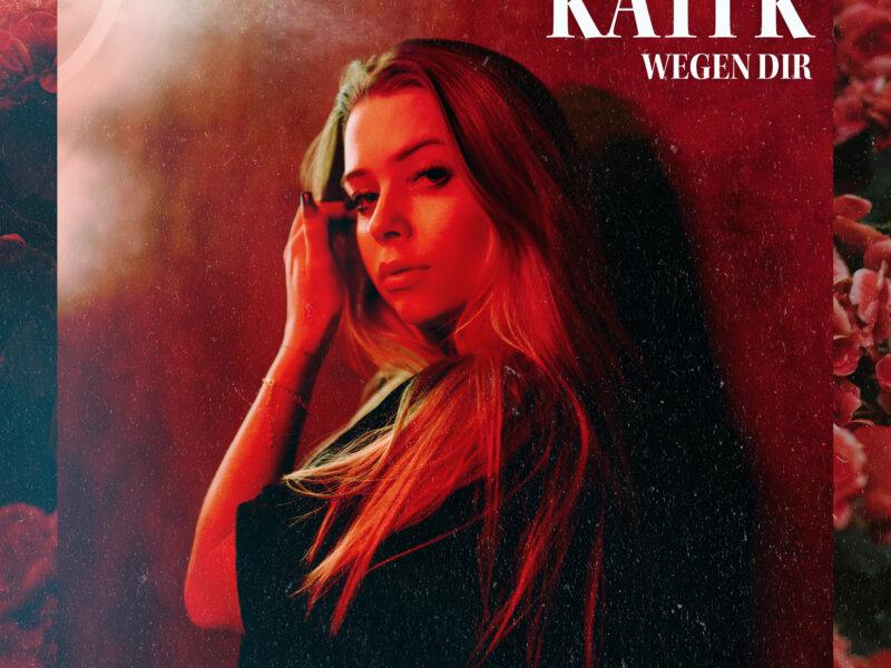"KATI K – ""Wegen Dir"" (Single + offizielles Video)"