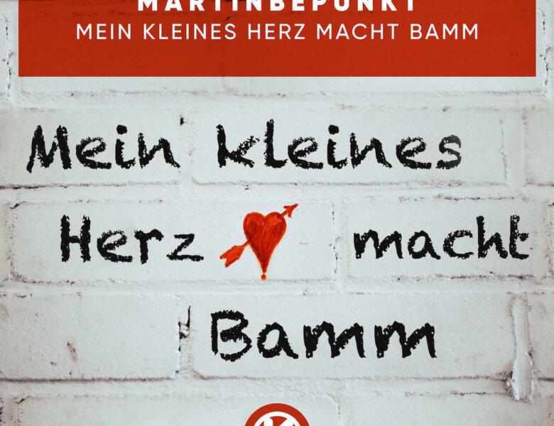 """MartinBepunkt – """"Mein Kleines Herz Macht Bamm"""" (Single + offizielles Video)"""