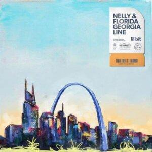 "Nelly & Florida Georgia Line - ""Lil Bit"" (Single – Columbia/Sony Music)"