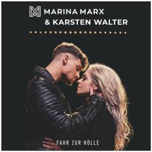 "Marina Marx & Karsten Walter - ""Fahr Zur Hölle"" (Ariola Local/Sony Music)"