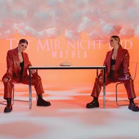"""Mathea – """"Tut Mir Nicht Leid"""" (Single – Sony Music)"""