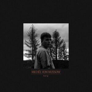 """Michèl von Wussow -  """"Berg"""" (Single -  Michèl von Wussow)"""