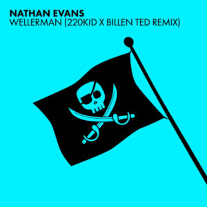"Nathan Evans - ""Wellerman 220KID x Billen Ted Remix"" (Polydor/Universal)"