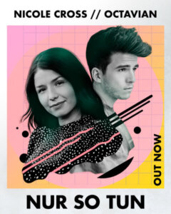 """Nicole Cross & Octavian - """"Nur So Tun"""" - Single (Ever Ever/Guesstimate)"""