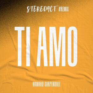 "Howard Carpendale & Stereoact - ""Ti Amo (Stereoact Remix)"" (Single - Electrola/Universal Music)"