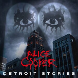 "Alice Cooper - ""Detroit Stories"" (earMUSIC)"