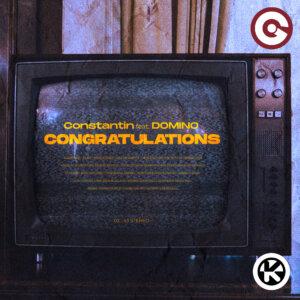 "Constantin feat. Domino - ""Congratulations"" (Single – Kontor Records)"