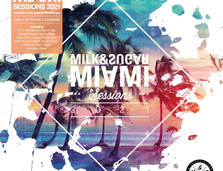 "Various Artists – ""Milk & Sugar – Miami Sessions 2021"" (Milk & Sugar Records/SPV)"