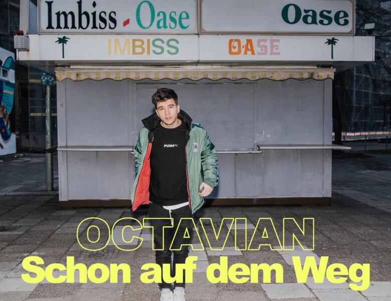 """Octavian – """"Schon Auf Dem Weg"""" (Single + offizielles Video)"""